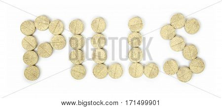 tablets posted in word pills. Isolated on white background