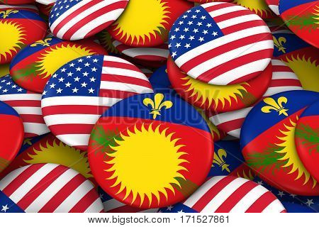 Usa And Guadeloupe Badges Background - Pile Of American And Guadeloupe Flag Buttons 3D Illustration