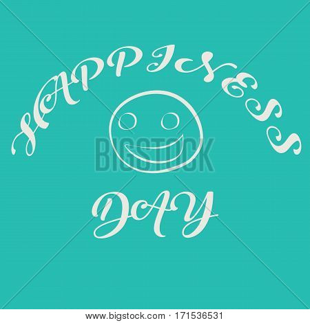 Doodle style illustration for celebration International Day of Happiness, 20 march. Smiling face with text. Amusing sketch design