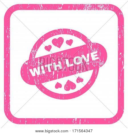 With Love Stamp Seal rubber watermark. Vector pictogram symbol inside rounded rectangle with grunge design and dust texture. Stamp seal illustration. Unclean pink ink sticker on a white background.