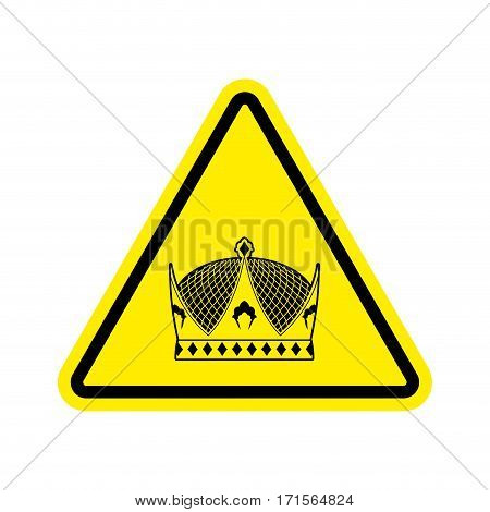 Warning King. Royal Crown Of Yellow Triangle. Road Sign Attention Ruler