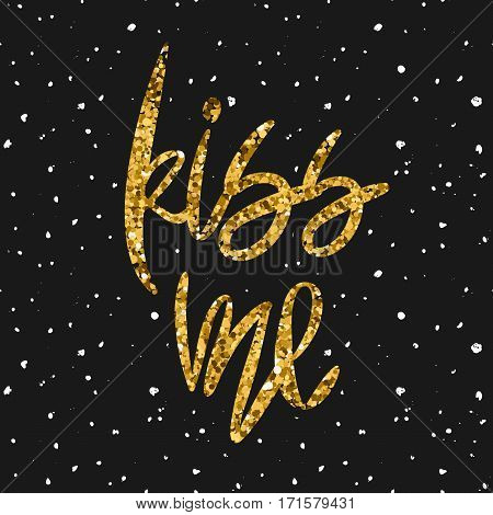 Romantic decorative poster with handdrawn lettering. Modern ink calligraphy. Handwritten gold glitter phrase Kiss Me isolated on dark sky background. Vector Design element for Valentine Day or wedding