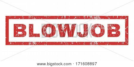 Blowjob text rubber seal stamp watermark. Tag inside rectangular shape with grunge design and scratched texture. Horizontal vector red ink sign on a white background.