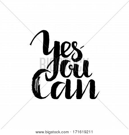 Yes you can, Inspirational and motivational quotes. Hand painted brush lettering and custom typography for your designs: t-shirts, for posters, cards, etc. Modern Calligraphy .