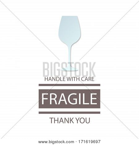 Fragile Handle with Care. Wineglass. Vector illustration