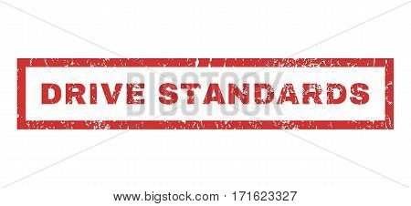 Drive Standards text rubber seal stamp watermark. Tag inside rectangular shape with grunge design and dust texture. Horizontal vector red ink sign on a white background.