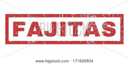 Fajitas text rubber seal stamp watermark. Tag inside rectangular shape with grunge design and dust texture. Horizontal vector red ink emblem on a white background.