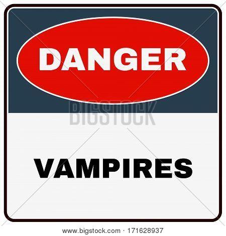 Danger Vampires. Danger Sign for Halloween. Vector illustration