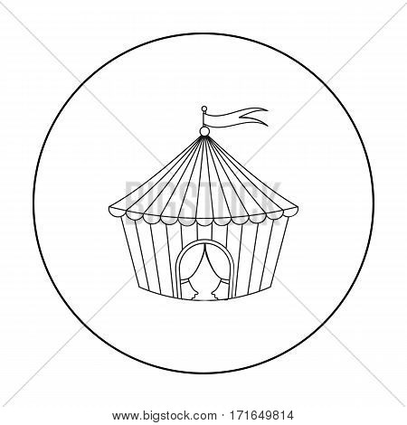 Circus tent icon in outline style isolated on white background. Circus symbol vector illustration.