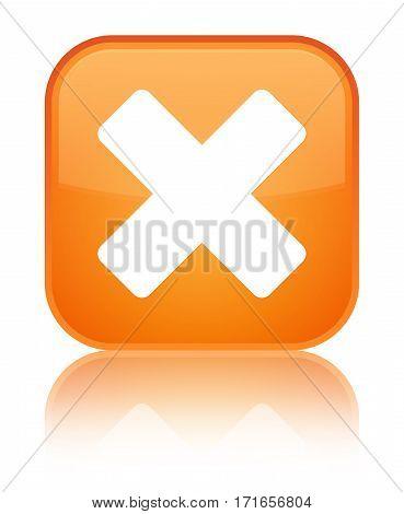 Cancel Icon Shiny Orange Square Button
