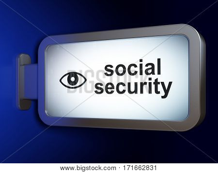 Privacy concept: Social Security and Eye on advertising billboard background, 3D rendering