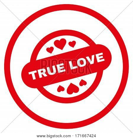 True Love Stamp Seal rounded icon. Vector illustration style is flat iconic symbol inside circle, red color, white background.