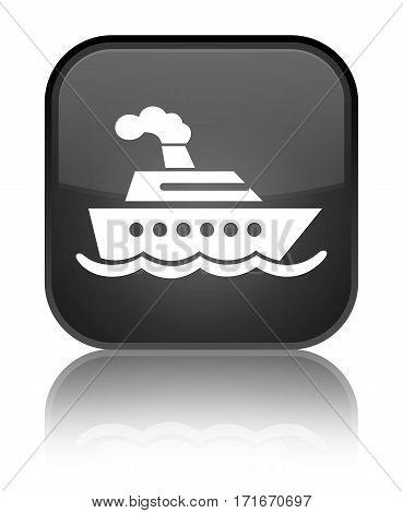 Cruise Ship Icon Shiny Black Square Button