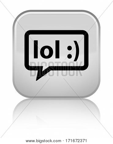 Lol Bubble Icon Shiny White Square Button