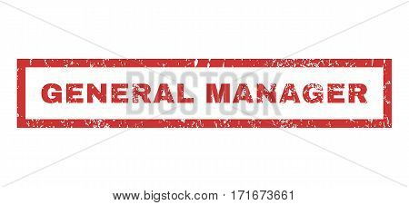 General Manager text rubber seal stamp watermark. Tag inside rectangular banner with grunge design and dust texture. Horizontal vector red ink sign on a white background.