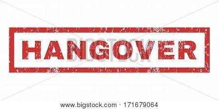Hangover text rubber seal stamp watermark. Tag inside rectangular banner with grunge design and dirty texture. Horizontal vector red ink emblem on a white background.