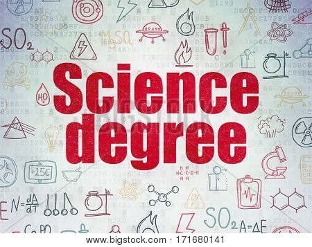 Science concept: Painted red text Science Degree on Digital Data Paper background with   Hand Drawn Science Icons