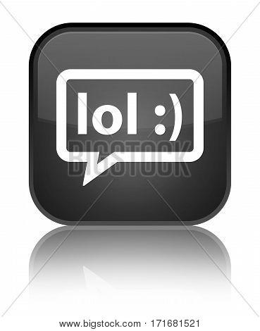 Lol Bubble Icon Shiny Black Square Button