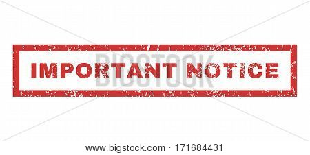 Important Notice text rubber seal stamp watermark. Tag inside rectangular banner with grunge design and dirty texture. Horizontal vector red ink sticker on a white background.