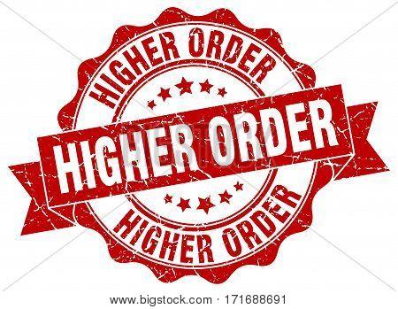 higher order. stamp. sign. seal. round. retro. ribbon