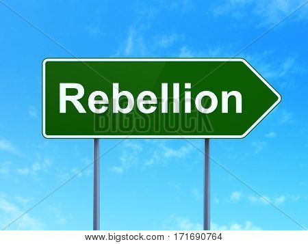 Politics concept: Rebellion on green road highway sign, clear blue sky background, 3D rendering