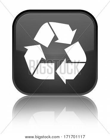 Recycle Icon Shiny Black Square Button