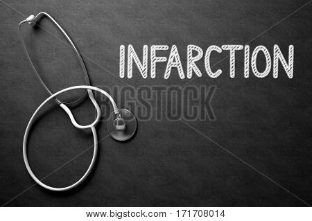 Medical Concept: Top View of White Stethoscope on Black Chalkboard with Medical Concept - Infarction. Black Chalkboard with Infarction - Medical Concept. 3D Rendering.