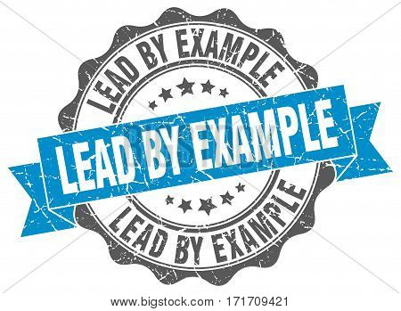 lead by example. stamp. sign. seal. round. retro. ribbon