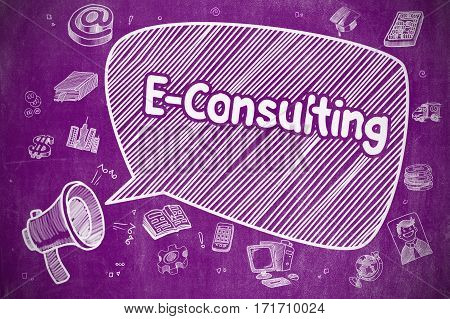 Speech Bubble with Text E-Consulting Doodle. Illustration on Purple Chalkboard. Advertising Concept. Business Concept. Loudspeaker with Wording E-Consulting. Doodle Illustration on Purple Chalkboard.