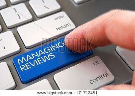 Business Concept - Male Finger Pointing Blue Managing Reviews Keypad on Aluminum Keyboard. 3D Render.