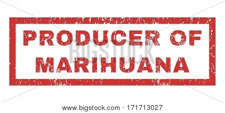 Producer Of Marihuana text rubber seal stamp watermark. Tag inside rectangular shape with grunge design and dust texture. Horizontal vector red ink sticker on a white background.