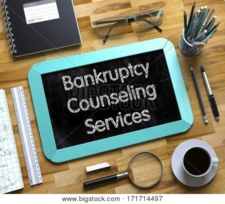 Small Chalkboard with Bankruptcy Counseling Services. Bankruptcy Counseling Services - Text on Small Chalkboard.3d Rendering.