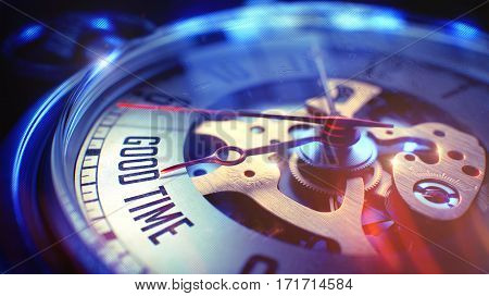 Watch Face with Good Time Phrase on it. Business Concept with Light Leaks Effect. Good Time on Vintage Watch Face with Close View of Watch Mechanism. Time Concept. Vintage Effect. 3D Illustration.