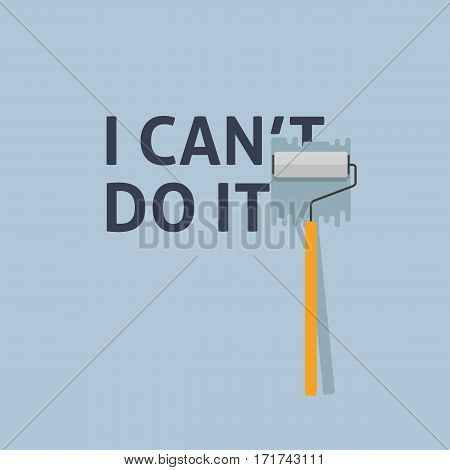 I Can Do It. Painting a Negative Word On The Wall with Paint Roller