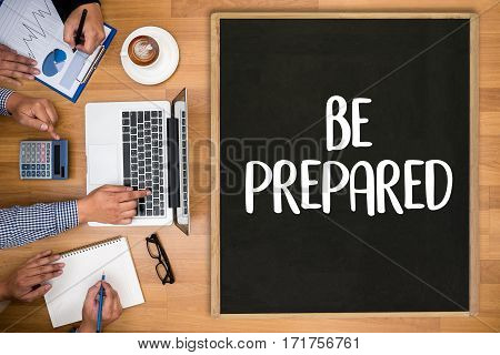 Be Prepared Concept , Preparation Is The Key  Plan, Prepare, Perform