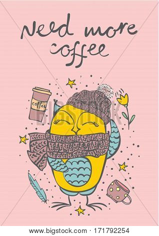 Vector card with cute owl and hand drawn text Need more coffee