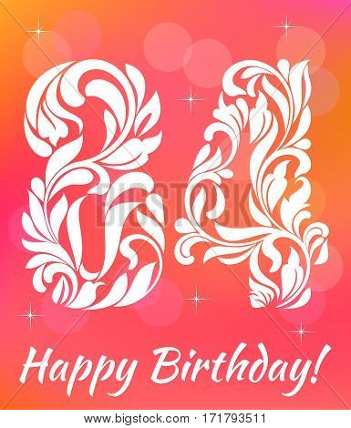 Bright Greeting card Template. Celebrating 84 years birthday. Decorative Font with swirls and floral elements.