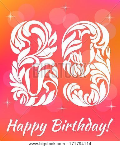 Bright Greeting card Template. Celebrating 89 years birthday. Decorative Font with swirls and floral elements.