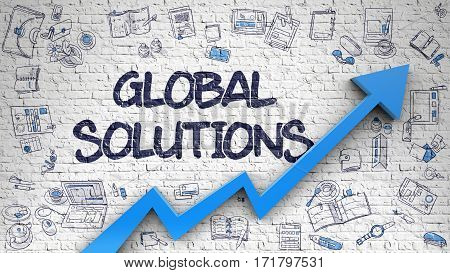 Global Solutions - Modern Style Illustration with Hand Drawn Elements. Global Solutions - Improvement Concept. Inscription on White Brickwall with Hand Drawn Icons Around.