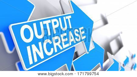 Output Increase - Blue Cursor with a Message Indicates the Direction of Movement. Output Increase, Label on the Blue Cursor. 3D.