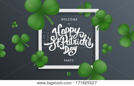 Happy Saint Patricks day party lettering. Greeting postcard or banner. National holiday of Ireland. Modern hand drawn letters with realistic clovers. Abstract modern style. Vector illustration.