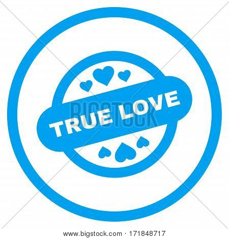 True Love Stamp Seal rounded icon. Vector illustration style is flat iconic bicolor symbol inside circle blue and gray colors white background.