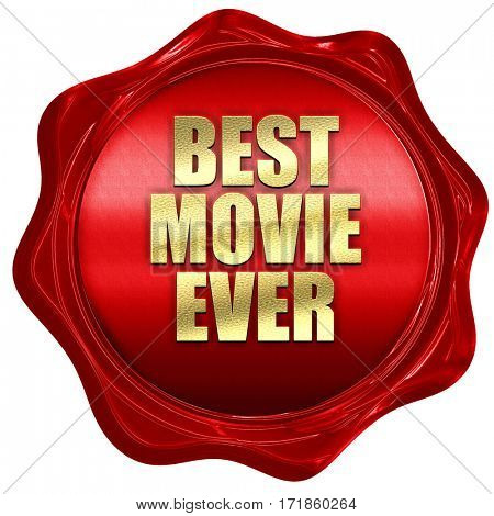 best movie ever, 3D rendering, red wax stamp with text