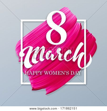 8 march happy international woman day hand drawn lettering on lipstick mark vector pink background in frame isolated design template greeting card or website abstract promotional banner