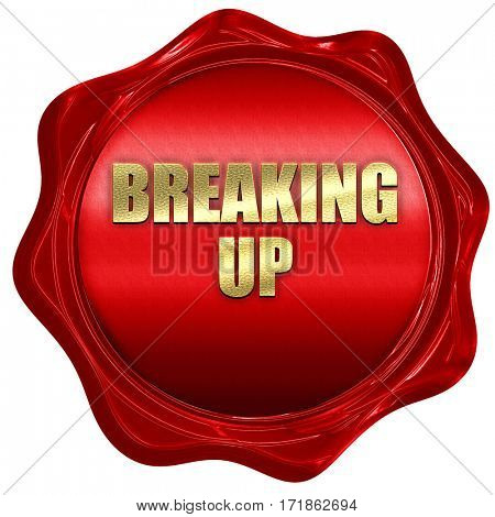 breaking up, 3D rendering, red wax stamp with text