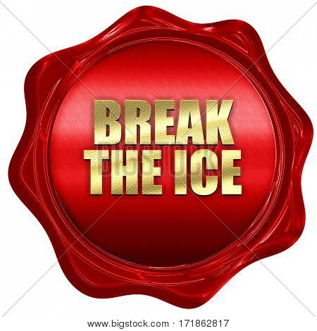 break the ice, 3D rendering, red wax stamp with text