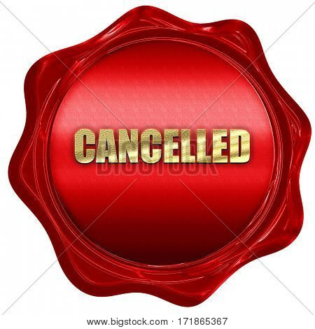 cancelled, 3D rendering, red wax stamp with text