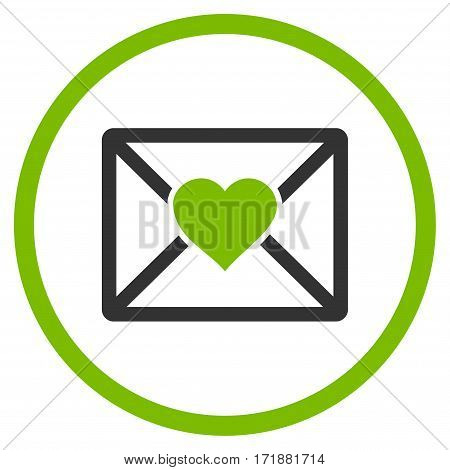 Love Letter rounded icon. Vector illustration style is flat iconic bicolor symbol inside circle eco green and gray colors white background.