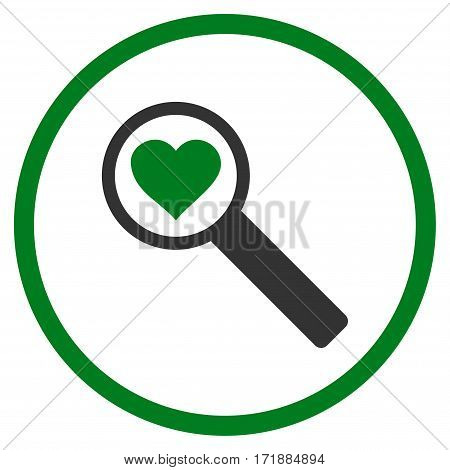 Find Love rounded icon. Vector illustration style is flat iconic bicolor symbol inside circle green and gray colors white background.