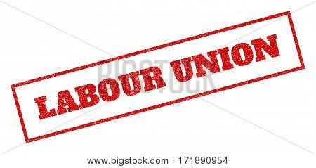Red rubber seal stamp with Labour Union text. Vector caption inside rectangular banner. Grunge design and dust texture for watermark labels. Inclined sticker.